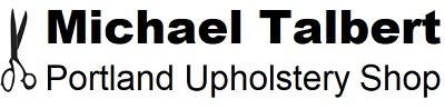 Michael Talbert | Portland Upholstery Shop